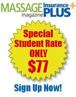 Students, sign up for massage therapy insurance coverage at the low cost rate of $77 per year!